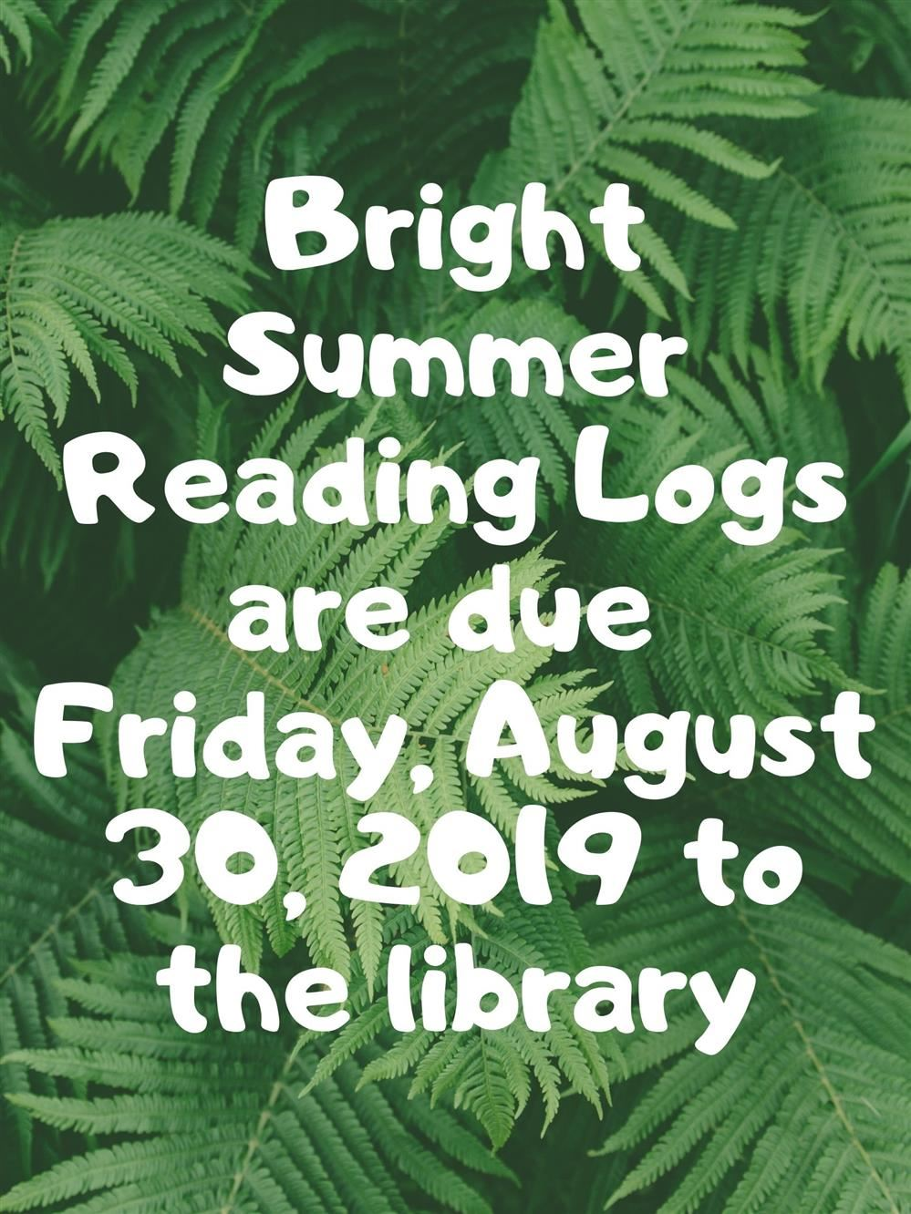 Student Reading logs are Due Friday, August 30, 2019
