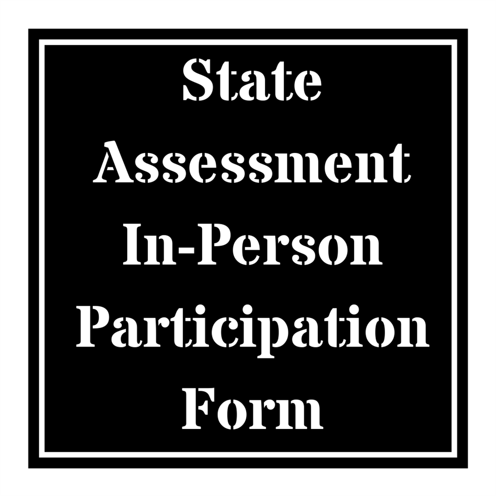 State Assessment In-Person Participation Form