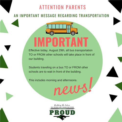‼️ATTENTION PARENTS: An important message about transportation.  Effective today, August 29th, all bus transportation TO or FROM other schools will take place in front of our building.  Mornings and afternoons.