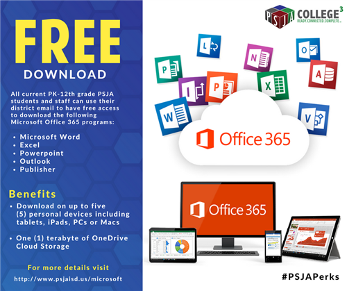 Save money! All current PK-12 PSJA students and staff can use their district email to download Microsoft Office 365 programs